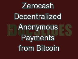 Zerocash Decentralized Anonymous Payments from Bitcoin