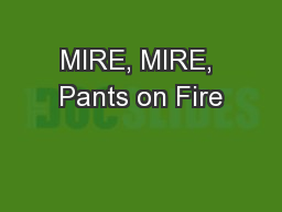 MIRE, MIRE, Pants on Fire