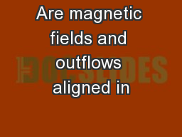 Are magnetic fields and outflows aligned in