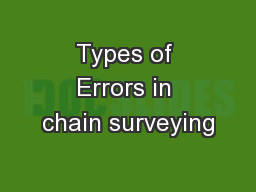 Types of Errors in chain surveying