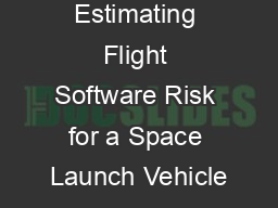 Estimating Flight Software Risk for a Space Launch Vehicle