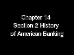 Chapter 14 Section 2 History of American Banking