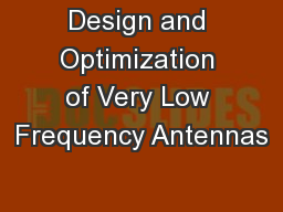 Design and Optimization of Very Low Frequency Antennas