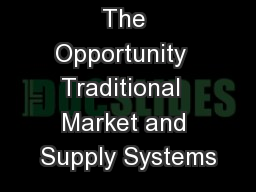 The Opportunity  Traditional  Market and Supply Systems