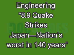 Earthquake Engineering �8.9 Quake Strikes Japan�Nation�s worst in 140 years�