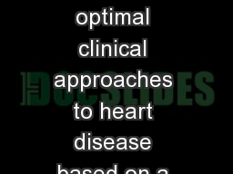 Learning Objectives Develop optimal clinical approaches to heart disease based on a HEART TEAM disc