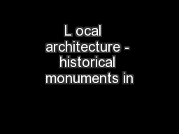 L ocal   architecture - historical monuments in