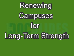 Renewing Campuses for  Long-Term Strength