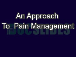 An Approach To  Pain Management
