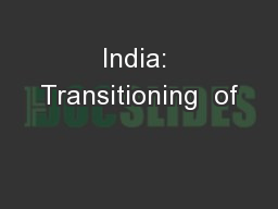 India: Transitioning  of PowerPoint PPT Presentation