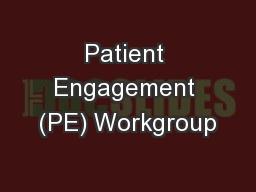 Patient Engagement (PE) Workgroup