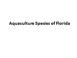 Aquaculture Species of Florida PowerPoint PPT Presentation