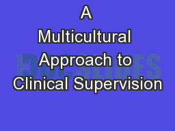 A Multicultural Approach to Clinical Supervision PowerPoint PPT Presentation