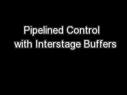 Pipelined Control  with Interstage Buffers