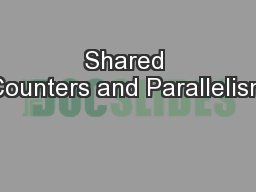 Shared Counters and Parallelism