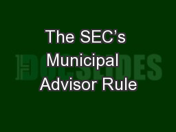 The SEC's Municipal  Advisor Rule