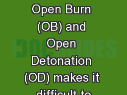 Unconfined nature of Open Burn (OB) and Open Detonation (OD) makes it difficult to