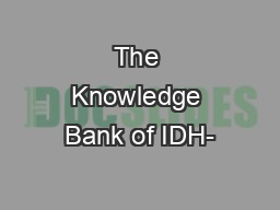 The Knowledge Bank of IDH- PowerPoint PPT Presentation