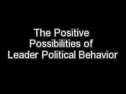 The Positive Possibilities of Leader Political Behavior