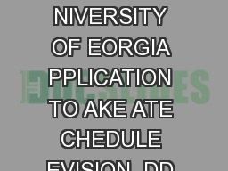 UGA ID Number Last Name First MI Academic Term HE NIVERSITY OF EORGIA PPLICATION TO AKE ATE CHEDULE EVISION  DD EQUEST NLY Add Subject Number RN Cr