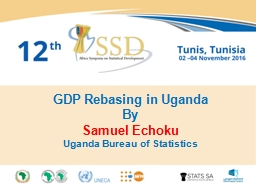 GDP Rebasing in Uganda By