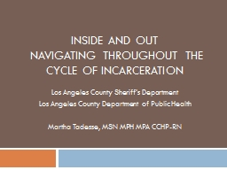 INSIDE AND OUT  Navigating throughout the Cycle of Incarceration