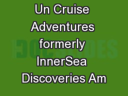 Un Cruise Adventures formerly InnerSea Discoveries Am PowerPoint PPT Presentation