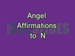 Angel Affirmations to  N