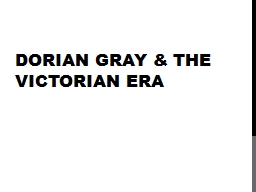 Dorian Gray & the Victorian Era