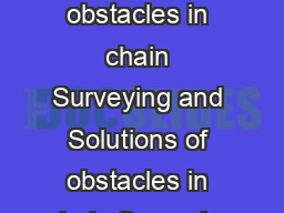 Types of obstacles in chain Surveying and Solutions of obstacles in chain Surveying
