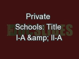 Private Schools: Title I-A & II-A