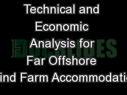 Technical and Economic Analysis for Far Offshore Wind Farm Accommodation