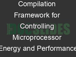 A Dynamic Compilation Framework for Controlling Microprocessor Energy and Performance