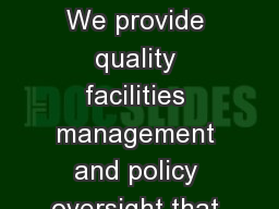 Mission Statement We provide quality facilities management and policy oversight that enables our cu
