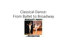 Classical Dance:  From Ballet to Broadway