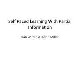 Self Paced Learning With Partial Information