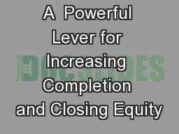 Acceleration:  A  Powerful Lever for Increasing Completion and Closing Equity