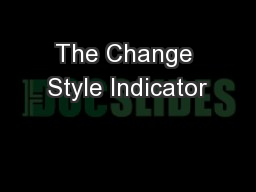 The Change Style Indicator PowerPoint PPT Presentation