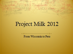 Project Milk 2012 From Wisconsin to Peru