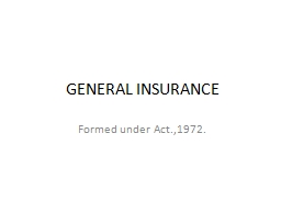 GENERAL INSURANCE Formed under Act.,1972. PowerPoint Presentation, PPT - DocSlides