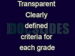 Grading Transparent Clearly defined criteria for each grade