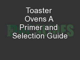 Toaster Ovens A Primer and Selection Guide