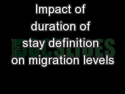 Impact of duration of stay definition on migration levels