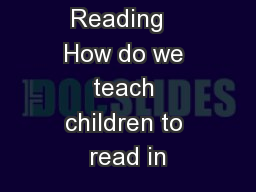 The Power of Reading   How do we teach children to read in