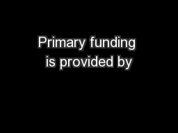 Primary funding is provided by