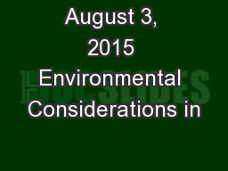 August 3, 2015 Environmental Considerations in