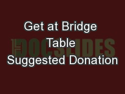 Get at Bridge Table Suggested Donation