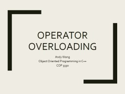 Operator Overloading Andy Wang