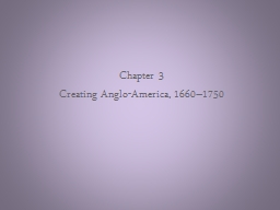 Chapter 3 Creating Anglo-America, 1660–1750
