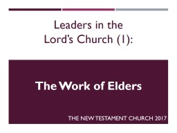 Leaders in the  Lord's Church (1): PowerPoint PPT Presentation